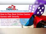 How to Play Best Online Casino Games with Smartly