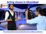 Here is the best acting classes in Ghaziabad
