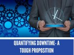 Quantifying Downtime - A Tough Proposition