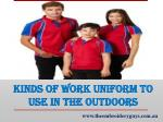 Kinds Of Work Uniform To Use In The Outdoors