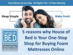 5 Reasons why House of Bed is Your One-Stop Shop for Buying Foam Mattresses Online