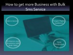 How can bulk SMS service help to improve a business?