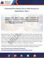 Polarizing Films Market by Applications, Region, Type, Revenue,Sales Analysis By 2022