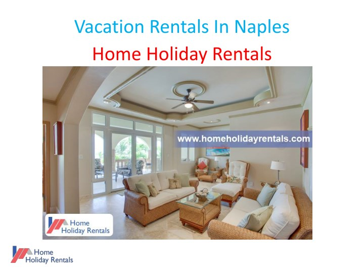 vacation rentals in naples home holiday rentals n.