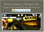 How to Explore Udaipur the Lake City with Taxi Services