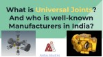 What is Universal Joints? And who is well-known Manufacturers in India?