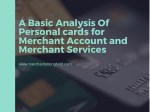 A Basic Analysis Of Personal cards for Merchant Account and Merchant Services