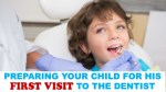 Preparing Your Child for His First Visit to the Dentist