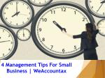 4 Management Tips For Small Business | WeAccountax