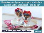 Enjoy testy and yummy recipes with best deals in Delhi, Chandigarh-Big dipper