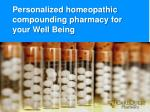 Personalized homeopathic compounding pharmacy for your Well Being