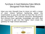 Purchase a Ged Diploma Fake Which Designed From Real Ones