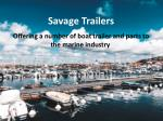 Offering best boat trailer and parts to the marine industry by Savage Trailers
