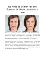 No Need To Search For The Fountain Of Youth, Juvederm Is Here!