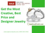 Get the Most Creative, Best Price and Designer Jewelry