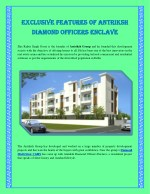 Exclusive Features of Antriksh Vaikunth Officers Enclave.