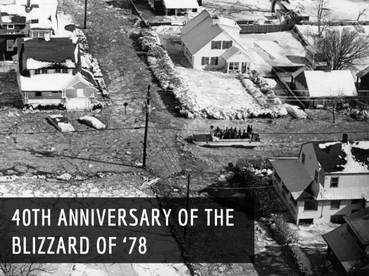 40th anniversary of the Blizzard of 78