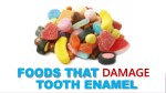 Foods That Damage Tooth Enamel