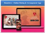 Humelove is a free online dating and arrangement app