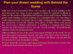 Plan your dream wedding with Behind the Scene