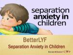 BetterLYF- How to get over separation anxiety