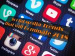 Social Media Trends that will Dominate 2018