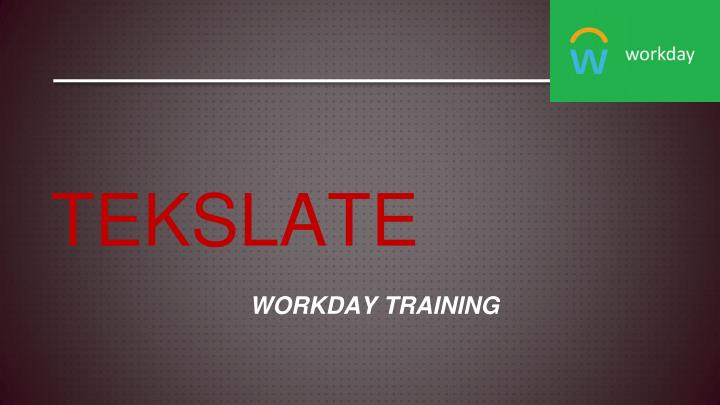PPT - workday hcm fundamentals training, workday training online