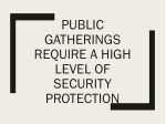 Public Gatherings Require A High Level Of Security Protection