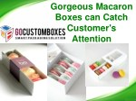 Gorgeous Macaron Boxes can Catch Customer's Attention