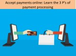 Accept payments online: Learn the 3 P's of payment processing