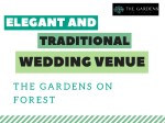 Elegant and Traditional Wedding Venue - The Gardens on Forest