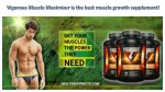 Vigorous Muscle Maximizer is the best muscle growth supplement!