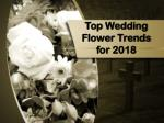 Top Wedding Flower Trends for 2018