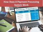 How Does A payment processing Works