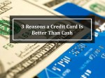 3 Reasons why a Credit Card Is Better Than Cash
