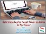 5 Common Laptop Repair Issues and How to Fix them?