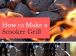 How to Make a Smoker Grill