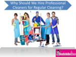 Reasons to Hire Professional Cleaners for Regular Cleaning