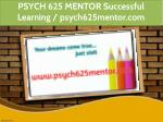 PSYCH 625 MENTOR Successful Learning / psych625mentor.com