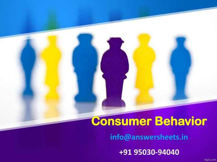 consumer behavior info@answersheets in 91 95030 94040 n.