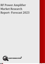 RF Power Amplifier Market Prognosticated To Perceive Accruals With 18.3% of CAGR; MRFR Unleashes Industry Insights Up To