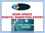Adam Umerji Smart Digital Marketing Expert
