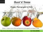 Shoot 'n' Freeze : Top Product Photography Company in Delhi