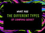 What are the Different Types of Camping Gear?