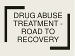 Drug Abuse Treatment - Road to Recovery