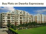 Affordable Plots on Dwarka Expressway