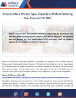 IO Connectors Market Type, Capacity and Manufacturing Base Forecast Till 2021