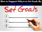 How to Support Others to Set Goals By Goal Setting Techniques