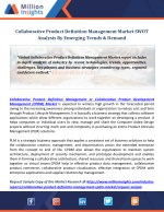 Collaborative Product Definition Management Market SWOT Analysis By Emerging Trends & Demand