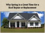 Why Spring is a Great Time for a Roof Repair or Replacement